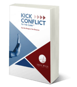 Kick Conflict to the Curb™: Get the Respect YOU Deserve